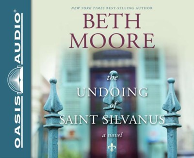 The Undoing of Saint Silvanus - unabridged audio book on CD  -     By: Beth Moore