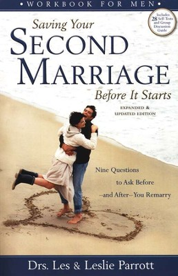 Saving Your Second Marriage Before It Starts Workbook for Men: Nine Questions to Ask Before and After You Remarry  -     By: Dr. Les Parrott, Dr. Leslie Parrott