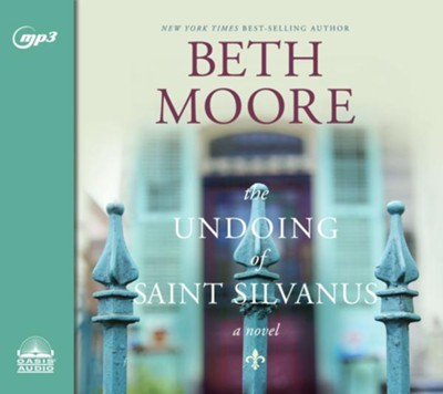 The Undoing of Saint Silvanus - unabridged audio book on MP3-CD  -     By: Beth Moore