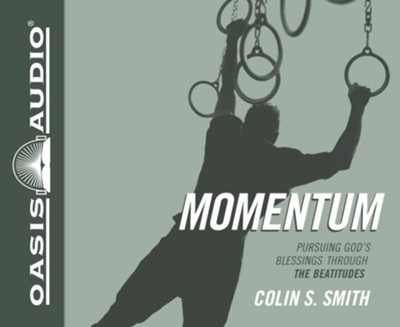 Momentum: Practicing the Beatitudes to Overcome Sin and Pursue God's Blessing - unabridged audio book on CD  -     By: Colin S. Smith