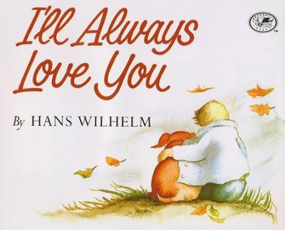 I'll Always Love You - eBook  -     By: Hans Wilhelm