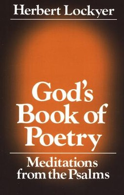 God's Book of Poetry: Meditations from the Psalms  -     By: Herbert Lockyer