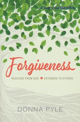 Forgiveness: Received from God, Extended to Others   -     By: Donna Pyle