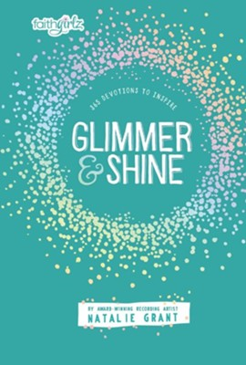 Glimmer & Shine: 365 Devotions to Inspire   -     By: Natalie Grant