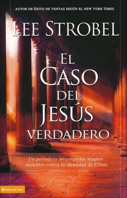El Caso del Jesús Verdadero  (The Case For the Real Jesus)  -     By: Lee Strobel