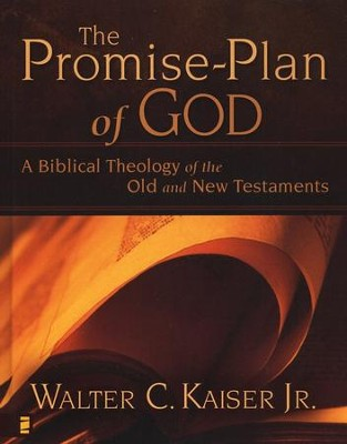 The Promise-Plan of God: A Biblical Theology of the Old and New Testaments  -     By: Walter C. Kaiser Jr.