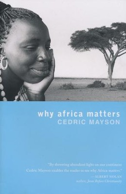 Why Africa Matters  -     By: Cedric Mayson