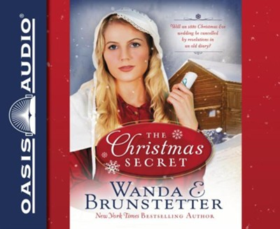 The Christmas Secret: Will an 1880 Christmas Eve Wedding be Cancelled by Revelations in an Old Diary? - Unabridged edition  -     Narrated By: Rebecca Gallagher     By: Wanda E. Brunstetter