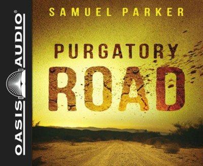 Purgatory Road - unabridged audio book on CD  -     Narrated By: Dean Gallagher     By: Samuel Parker