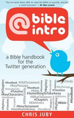 @bibleintro: A Bible Handbook for the Twitter Generation - eBook  -     By: Juby Chris