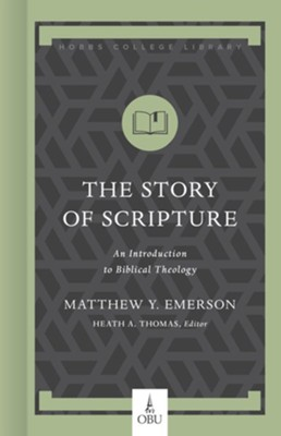 The Story of Scripture: An Introduction to Biblical Theology  -     Edited By: Matthew Emerson, Heath Thomas