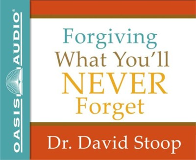 Forgiving What You'll Never Forget - unabridged audio book on CD  -     Narrated By: Tom Hatting     By: David Stoop