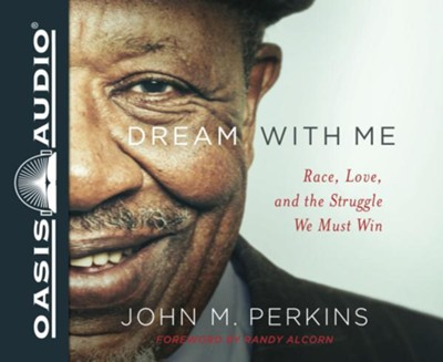 Dream With Me: Race, Love, and the Struggle We Must Win - unabridged audio book on CD  -     By: John M. Perkins