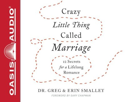 Crazy Little Thing Called Marriage: 12 Secrets for a Lifelong Romance - unabridged audio book on CD  -     By: Greg Smalley, Erin Smalley