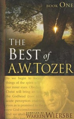 The Best of A. W. Tozer Book One / New edition - eBook  -     By: A.W. Tozer