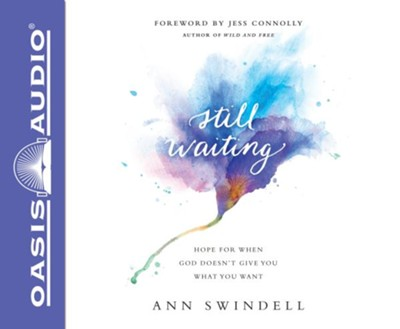 Still Waiting: Hope for When God Doesn't Give You What You Want - unabridged audio book on CD  -     By: Ann Swindell