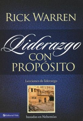 Liderazgo con Propósito  (Purpose Driven Leadership)  -     By: Rick Warren