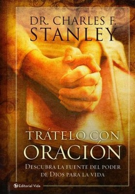 Trátelo con Oración  (Try It With Prayer)  -     By: Charles F. Stanley