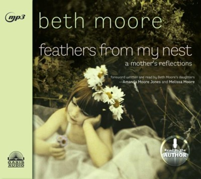 Feathers from My Nest: A Mother's Reflections - unabridged audio book on MP3-CD  -     By: Beth Moore