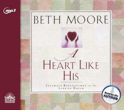 A Heart Like His: Intimate Reflections on the Life of David - unabridged audio book on MP3-CD  -     By: Beth Moore