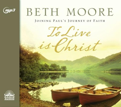 To Live is Christ: Joining Paul's Journey of Faith - unabridged audio book on MP3-CD  -     By: Beth Moore