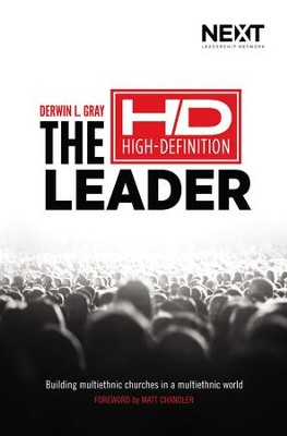 The High Definition Leader: Building Multi-Ethnic Churches in a Multi-Ethnic World - eBook  -     By: Derwin L. Gray