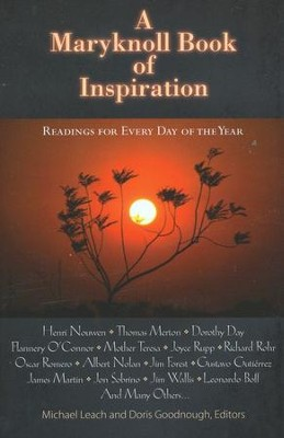 A Maryknoll Book of Inspiration: Spiritual Readings for Every Day of the Year  -     Edited By: Michael Leach, Doris Goodnough     By: Michael Leach(Eds.) & Doris Goodnough(Eds.)