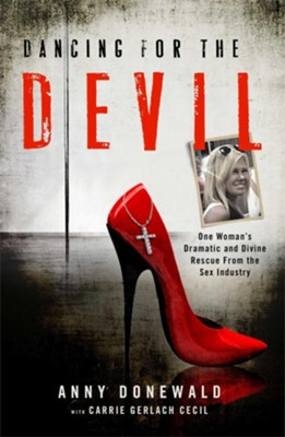 Dancing for the Devil  -     By: Anny Donewald, Carrie Cecil