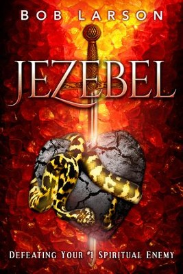 Jezebel: Defeating Your #1 Spiritual Enemy - eBook  -     By: Bob Larson