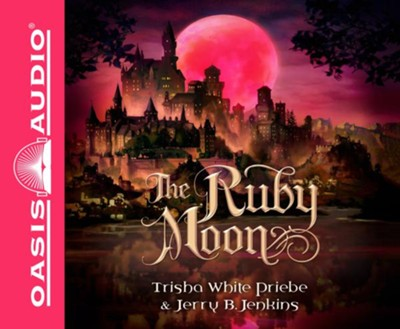 The Ruby Moon - unabridged audio book on CD #2  -     Narrated By: Jaimee Draper     By: Trisha Priebe, Jerry B. Jenkins