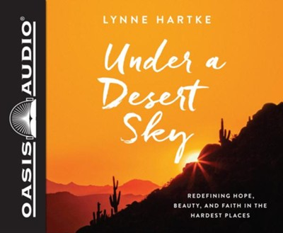 Under a Desert Sky: Redefining Hope, Beauty, and Faith in the Hardest Places - unabridged audio book on CD  -     By: Lynne Hartke