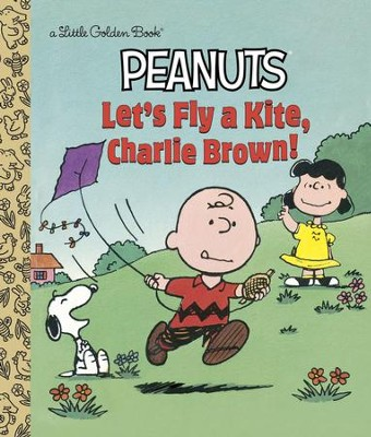 Let's Fly a Kite, Charlie Brown! (Peanuts) - eBook  -     By: Golden Books     Illustrated By: Golden Books