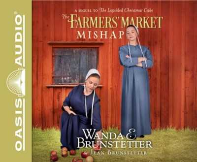 The Farmer's Market Mishap: A Sequel to the Lopsided Christmas Cake - unabridged audio book on CD  -     By: Wanda E. Brunstetter, Jean Brunstetter