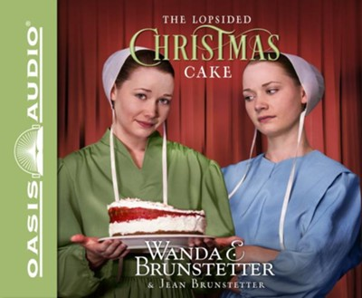 The Lopsided Christmas Cake - unabridged audio book on CD  -     By: Wanda E. Brunstetter, Jean Brunstetter