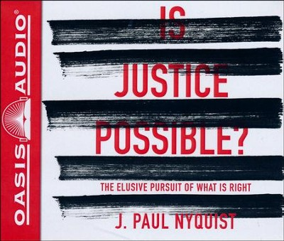 Is Justice Possible?: The Elusive Pursuit of What is Right - unabridged audio book on CD  -     Narrated By: Jon Gauger     By: J. Paul Nyquist