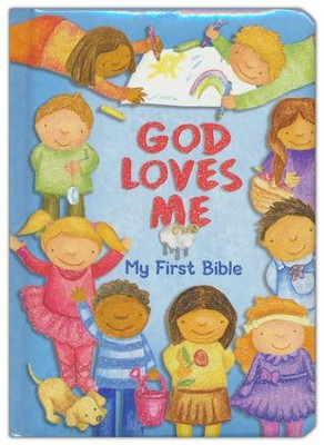 God Loves Me: My First Bible   -     By: Susan Elizabeth Beck     Illustrated By: Lisa Mallett