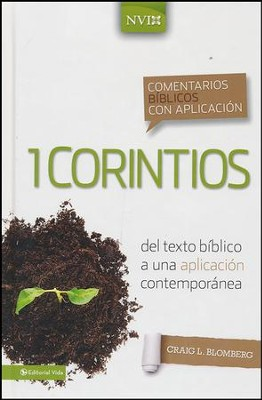 Comentario Bíblico con Aplicación NVI: 1 Corintios  (The NIV Application Commentary Series: 1 Corinthians)  -     By: Craig Blomberg