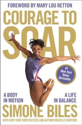 Courage to Soar  -     By: Simone Biles, Michelle Burford