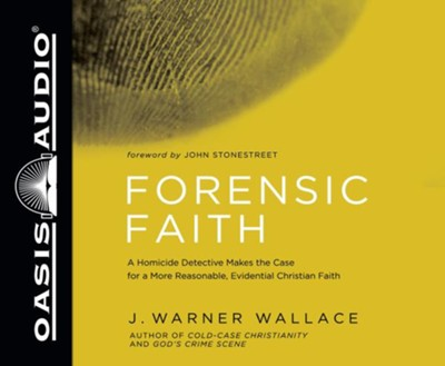 Forensic Faith: A Homicide Detective Makes the Case for a More Reasonable, Evidential Christian Faith - unabridged audio book on CD  -     Narrated By: Wes Bleed     By: J. Warner Wallace