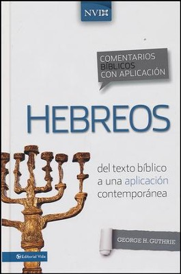 Comentario Bíblico con Aplicación NVI: Hebreos  (The NIV Application Commentary Series: Hebrews)  -     By: George Guthrie