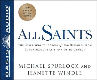 All Saints: The Surprising Story of How Refugees From Burma Brought Life to a Dying Church - unabridged audio book on CD  -     Narrated By: John McLain     By: Michael Spurlock, Jeanette Windle