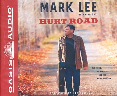 Hurt Road: The Music, the Memories, and the Miles Between - unabridged audio book on CD  -     By: Mark Lee