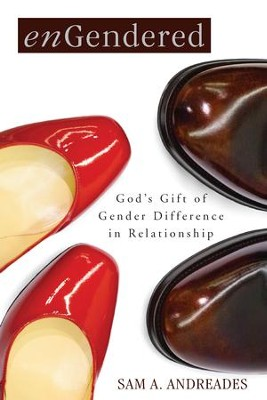 enGendered: God's Gift of Gender Difference in Relationship - eBook  -     By: Sam A. Andreades