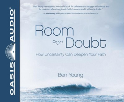 Room for Doubt: How Uncertainty Can Deepen Your Faith - unabridged audio book on CD  -     Narrated By: Ben Young     By: Ben Young