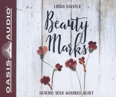 Beauty Marks: Healing Your Wounded Heart - unabridged audio book on CD  -     Narrated By: Pamela Klein     By: Linda Barrick