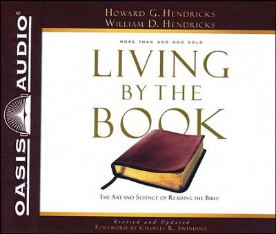 Living by the Book: The Art and Science of Reading the Bible - unabridged audio book on CD  -     Narrated By: Jon Gauger     By: Howard G. Hendricks, William D. Hendricks