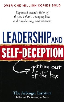 Leadership and Self-Decpetion: Getting Out of the Box, 2nd Edition  -     By: Arbinger Institute