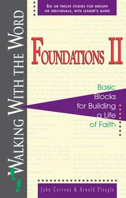 Foundations II: Basic Blocks for Building a Life of Faith - eBook  -     By: John Cervone, Arnold R. Fleagle