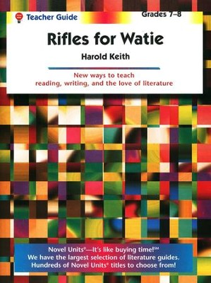 Rifles for Watie, Novel Units Teacher's Guide, Grades 7-8   -     By: Harold Keith
