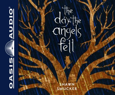 The Day the Angels Fell Unabridged audiobook on CD  -     Narrated By: Adam Verner(NARR)     By: Shawn Smucker